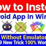 How to Install Android App Apk in Windows Laptop Pc without any
