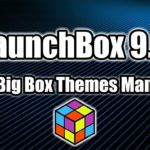 LaunchBox 9.6 Has Been Released New Big Box Theme Manager
