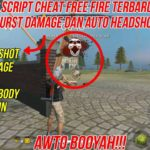Script Cheat Free Fire Terbaru Burst Damage dan Auto Headshot