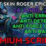 TERBARU SCRIPT SKIN ROGER EPIC FULL EFFECT – MLBB CHEATS