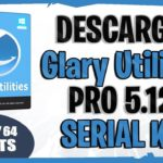 ✅DESCARGAR Glary Utilities PRO 5.120 Full SERIAL KEY ACTIVADO
