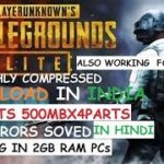 Download Pubg PC lite in PARTS 500MB FOR 2GB RAM FIXED IT IS