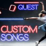 BEAT SABER Mods – How to Install Custom Songs on the Oculus QUEST