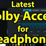 🎧Latest Dolby Access for Headphones ( June 2019 ) Windows