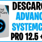 DESCARGAR Advanced SystemCare PRO 12.5 Full En Español +