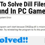 How To Solve Dill File Not Found In PC Games
