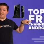 Top 10 FREE Channels for Android TV You Should Download These