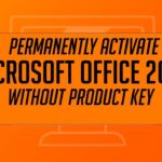 Activate Microsoft Office 2019 Permanently Without Software