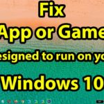 """Fix App or game is """"not designed to run on your OS"""" error"""