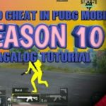HOW TO CHEAT IN PUBG MOBILE (SEASON 10-TAGALOG)
