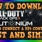 Black Ops 2 Plutonium…How to Download For FREE (PS4 Controller