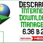 ✅DESCARGAR Internet Download Manager 6.36 Build 2 + Serial Key