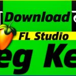 How To Download FL Studio Reg Key