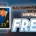 Bully Anniversary Edition Free ✅ How To Download Bully