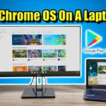 Install Chrome OS On Your Laptop PC Access Google Play and