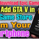 Now Add GTA 5 on Epic Games library From Your Smartphone💥