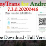 AnyTrans for Android 7.3.0.20200416 Full Version (32bit-64bit)