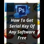 how to get serial key of any software for free