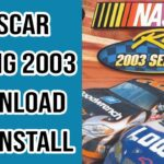 How To Download And Install Nascar Racing 2003 Season